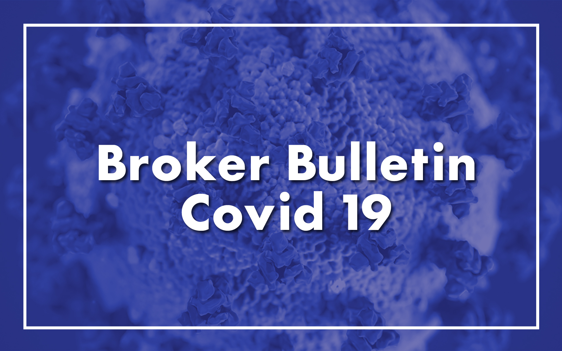 Broker Bulletin